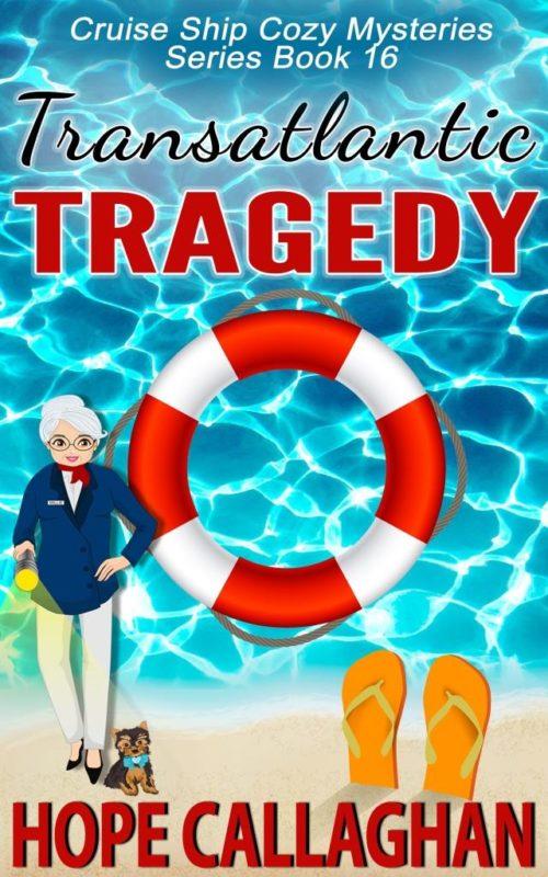 Cruise Ship Cozy Mysteries Book 16 – Transatlantic Tragedy