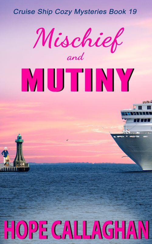 Mischief and Mutiny – Cruise Ship Cozy Mysteries Book 19